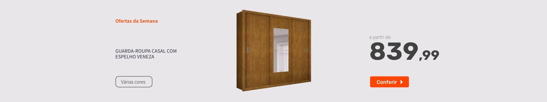 Guarda-Roupa Casal com Espelho Veneza - Ofertas especiais