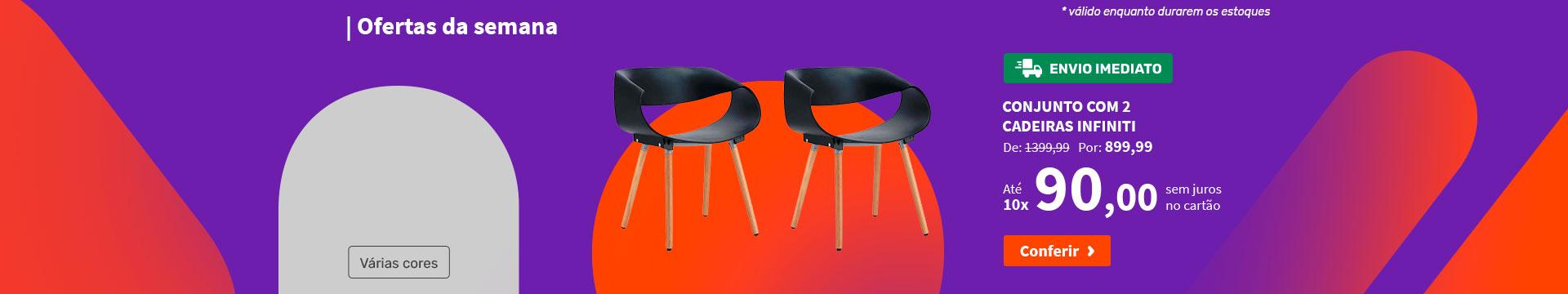 Conjunto com 2 Cadeiras Infiniti - Ofertas da semana