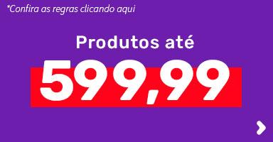 Até 599,99 reais
