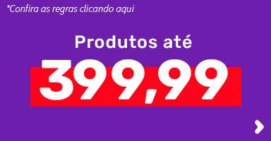 Até 399,99 reais